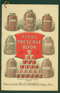 Ayer's preserve book, prepared by Dr. J.C. Ayer & Co., Lowell, Mass.