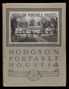 Hodgson Portable Houses, E.G. Hodgson Co., 71-73 Federal Street, Boston, Mass.