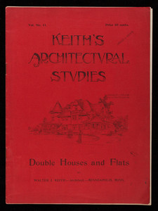 Keith's architectural studies, double houses and flats, vol. no.11, by Walter J. Keith, Minneapolis, Minn.