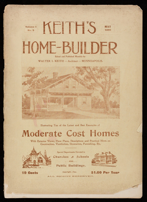 Keith's home-builder, vol. 1, no. 5, edited and published monthly by Walter J. Keith, architect, Minneapolis, Minnesota