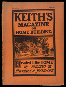 Keith's magazine on home building, devoted to the home, its building, economics and social-life, extra issue no. 3, August 1, 1901, edited by Walter J. Keith, published by The Keith Pub. Co.