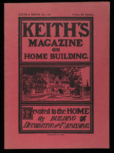 Keith's magazine on home building, devoted to the home, its building, decorating and furnishing, extra issue no. 15, January 1, 1904, edited by Walter J. Keith, published by The Keith Pub. Co.