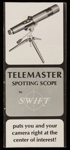 Telemaster Spotting Scope, Swift Instruments, Inc., Boston, Mass. and San Jose, California
