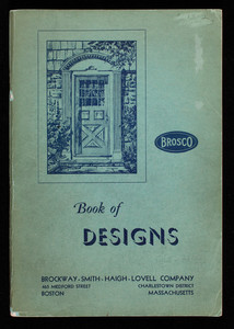 Book of designs, Brockway-Smith-Haigh-Lovell Company, 465 Medford Street, Charlestown, Mass.