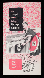 I've stopped being a garbage collector! Why don't you? In-Sin-Erator Manufacturing Company, 1125 Fourteenth Street, Racine, Wisconsin