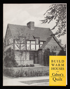 Build warm houses with Cabot's Quilt, Samuel Cabot, Inc., manufacturing chemists, 141 Milk Street, Boston, Mass.