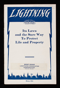 Lightning, its laws and the sure way to protect life and property, Dodd & Struthers, Des Moines, Iowa; Harrisburg, Pennsylvania