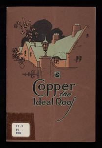 Copper, the ideal roof, by C. Matlack Price, published by Copper & Brass Research Association, 25 Broadway, New York, New York