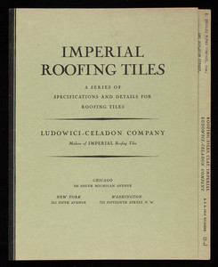 Imperial Roofing Tiles, a series of specifications and details for roofing tiles, Ludowici-Celadon Company, 104 South Michigan Avenue, Chicago, Illinois