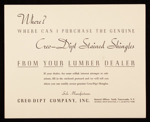 Where? Where can I purchase the genuine Creo-Dipt Stained Shingles? From your lumber dealer, Creo-Dipt Company, Inc., sole manufacturers, North Tonawanda, New York