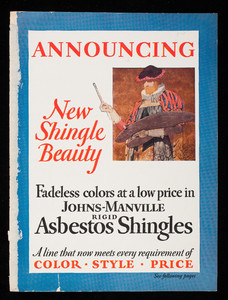 Announcing new shingle beauty, fadeless colors at a low price in Johns-Manville Rigid Asbestos Shingles, Johns-Manville Corporation, Madison Avenue at 41st Street, New York, New York