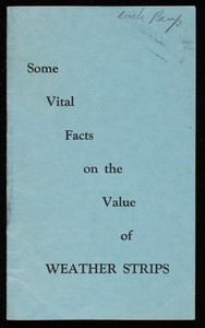 Some vital facts on the value of weather strips, E.A. Parlee Co., Inc., 149 Exchange Street, Malden, Mass.