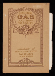 Concerning gas and how to use it, Boston Consolidated Gas Company, 24 West Street, Boston, Mass.