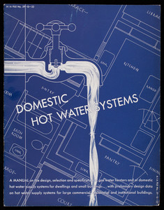 Domestic hot water systems, prepared for The Water Heating Committee of The American Gas Association, by Tyler Stewart Rogers, 20 Lexington Avenue, New York, New York