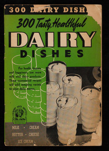 Dairy book, appetizers, soups, entrées, salads, breads, desserts, beverages, sauces, dressings, edited by Ruth Berolzheimer, published for Culinary Arts Institute by Consolidated Book Publishers, Inc., 154 N. Michigan Ave., Chicago, Illinois