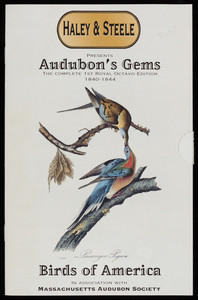 Haley & Steele presents Audubon's gems, Birds of America, the complete 1st royal octavo edition, 1840-1844, 91 Newbury Street, Boston, Mass., 1996