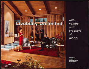 Livability unlimited with homes and products of wood, National Lumber Manufacturers Association, 1319 18th Street, Washington, D.C.