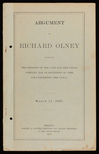 """Argument of Richard Olney in favor of the Petition of the Cape Cod Ship Canal Company for an extension of time for Completing the Canal"""