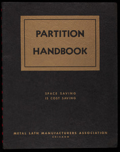 Partition handbook, by Erwin M. Lurie, 2nd edition, Metal Lath Manufacturers Association, 208 South La Salle Street, Chicago, Illinois