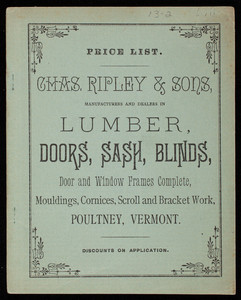 Price list, Chas. Ripley & Sons, manufacturers and dealers in lumber, doors, sash, blinds, Poultney, Vermont