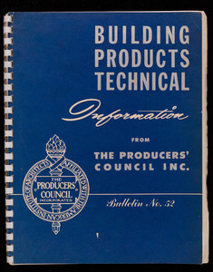 Building products technical information, bulletin number 52, The Producers' Council, Inc., 815 Fifteenth Street, N.W., Washington, D.C.
