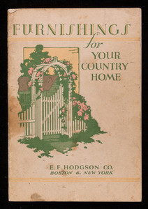 Hodgson's in and outdoor furnishings for your country home, E.F. Hodgson Co., 71 Federal Street, Boston, Mass. and 6 East 39th Street, New York, New York