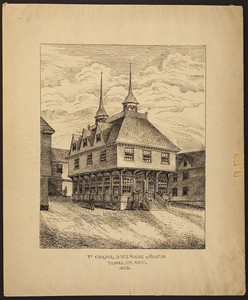 Ye original state house in Boston, Thomas Joy, architect, 1658
