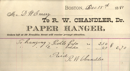 Billhead for R.W. Chandler. Dr., paper hanger, 50 Franklin Street, Boston, Mass., dated December 15, 1881