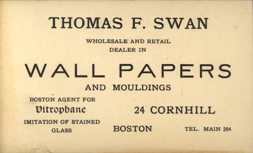 Trade cards for Thomas F. Swan, wholesale and retail dealer in wall papers and mouldings, 24 Cornhill, Boston, Mass., undated