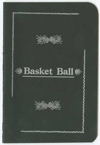 "1952 Reprint of the 1892 ""Basket Ball: Rules of Basket Bal"" by James Naismith"