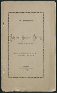 DeCosta, Benjamin Franklin. In Memoriam - Sister Sainte Claire of the Order of St. Ursula, pamphlet, genealogy, and clipping
