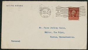 Envelope, November 4, 1904, Theodore Roosevelt to James Jeffrey Roche