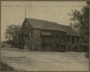 Ye Old Cotton Mill, Built 1800