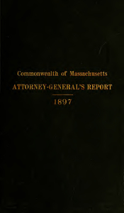 Report of the attorney general for the year ending January 19, 1898