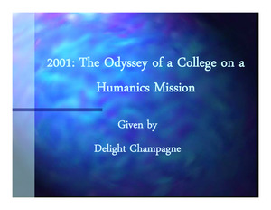 2001:The Odyssey of a College on a Humanics Mission- Powerpoint- Delight Champagne (c. 2001)