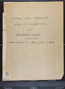 """""""History, Use, Effects, and Limitation of Basketball, copy 2"""" by Thomas J. Browne (1898)"""