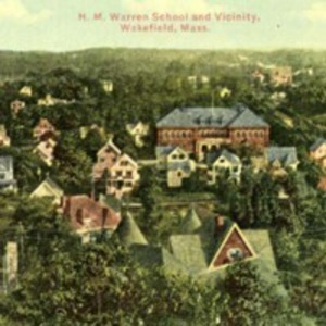H.M. Warren School and vicinity, Wakefield, Mass.