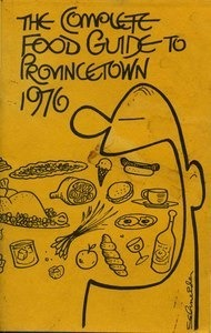 The Complete Food Guide to Provincetown - 1976