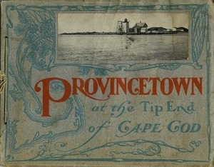 Provincetown at the Tip End of Cape Cod