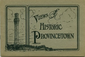 Views of Historic Provincetown, c. 1912.