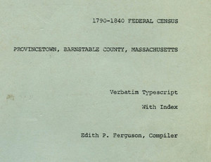 1790-1840 Federal Census for Provincetown, Barnstable County, Massachusetts