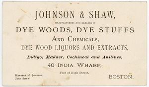 Business card for Johnson & Shaw, manufacturers and dealers in dye woods, dye stuffs, and chemicals