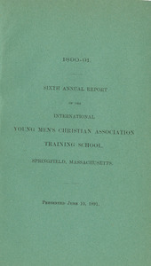 Sixth Annual Report for the International YMCA Training School (June 10, 1891)