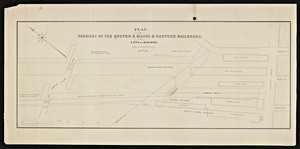 Plan of the premises of the Boston and Maine and Eastern railroads in the city of Boston north of Causeway Street.