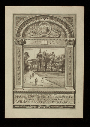 Bookplate printed for the Massachusetts Historical Society on the fund given by William Bradford Homer Dowse, designed by Sidney Lawton Smith