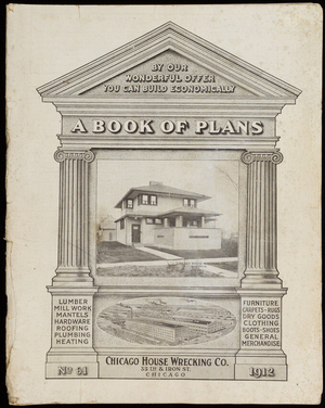 Book of plans, no. 61, by our wonderful offer you can build economically, Chicago House Wrecking Co., 35th & Iron Streets, Chicago, Illinois