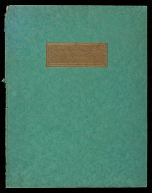 Beauty in gardens, a tribute, 1st edition, edited by Roger B. Whitman for and in collaboration with the Cyclone Fence Company, William Edwin Rudge, New York, New York