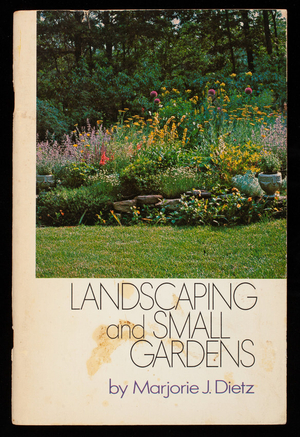 Landscaping and small gardens, by Marjorie J. Dietz, Nelson Doubleday, Inc., Garden City, New York