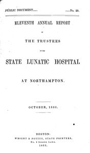Eleventh Annual Report of the Trustees of the State Lunatic Hospital, at Northampton, October, 1866. Public Document no. 20