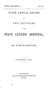 Fifth Annual Report of the Trustees of the State Lunatic Hospital, at Northampton, October, 1860. Public Document no. 31